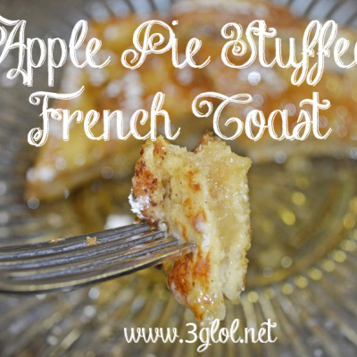 Apple Pie Stuffed French Toast by 3GLOL.net