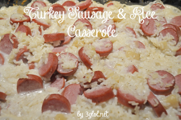 Turkey Sausage and Rice Casserole by 3glol.net